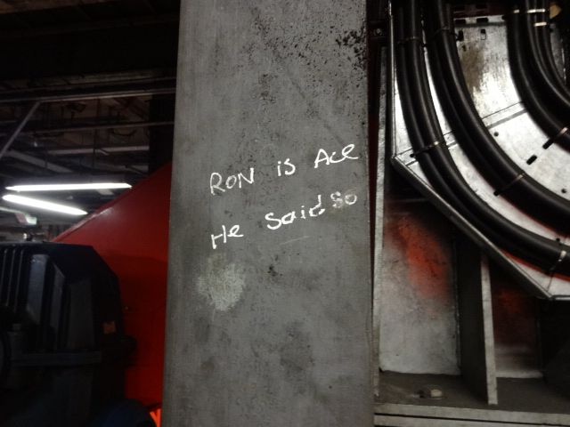 Ron must make this claim a lot as there were several messages like this all around the engine room. A shame Ron wasn't present on the tour to ask