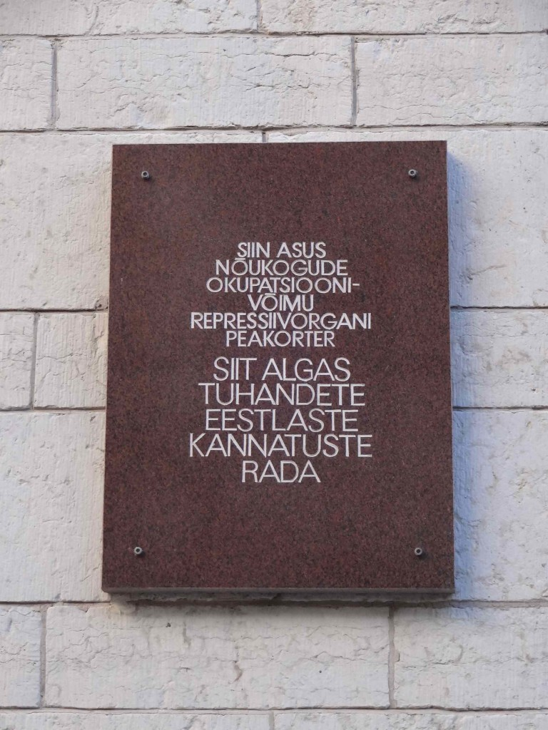"A plaque on the front of Pikk 59 reads ""This building housed the headquarters of the organ of repression of the Soviet occupation power. Here began the road to suffering for thousands of Estonians"""