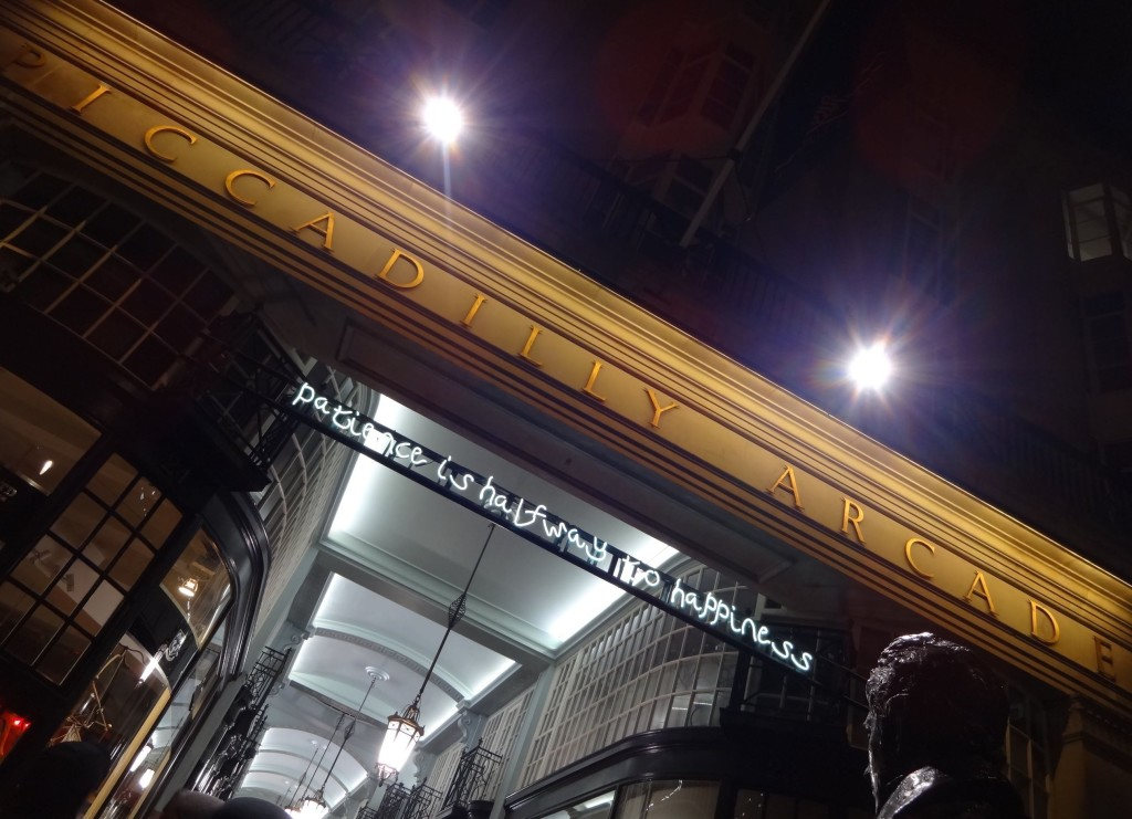 Lumiere London Light Festival Piccadilly Regent Street & St James's, Artichoke Project, Mayor of London, I Haven't Changed my mind in a Thousand Years, Beth J Ross, Patience is halfway to happiness, Piccadilly Arcade in full with Beau Brummell in corner